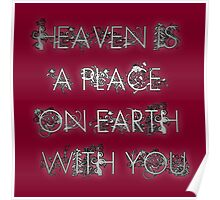Heaven is a place on Earth with you Poster