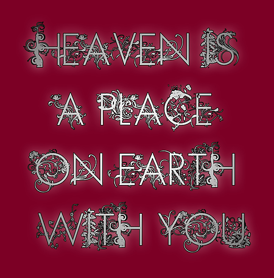 Heaven is a place on Earth with you by anemophile