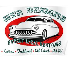 HTR Designs Barely Legal Kustoms garage Poster