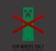 For Miners only! by cruppiter