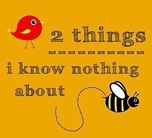 Birds and bees - 2 things I know nothing about by bogratt