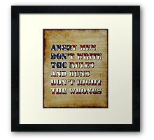 Angry Men Don't Write The Rules Framed Print