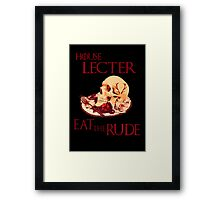 house lecter - eat the rude - game of thrones Framed Print