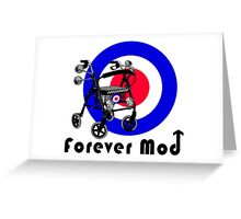 Forever Mod ! Greeting Card