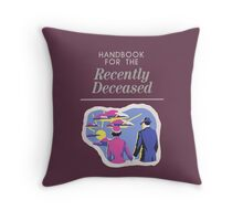 Handbook For The Recently Deceased Throw Pillow