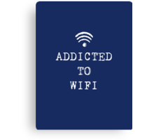 ADDICTED TO WIFI Canvas Print