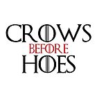 'Crows Before Hoes' Game of Thrones Inspired Artwork by ComedyQuotes