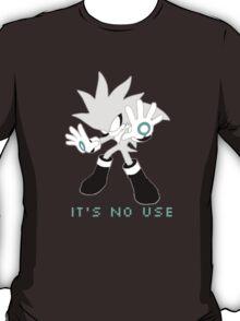 IT'S NO USE T-Shirt