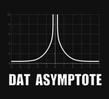 Dat Asymptote by TheShirtYurt