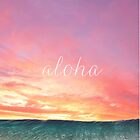 Aloha by loveandwater