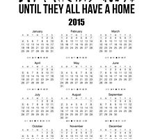 Until they all have a home 2015 Dog calendar by MercedesP