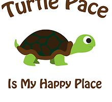 Turtle pace is my happy place by Eggtooth