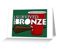 I Survived the Bronze Greeting Card