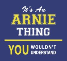 It's An ARNIE thing, you wouldn't understand !! by satro