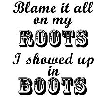 Blame It All On My Roots Photographic Print