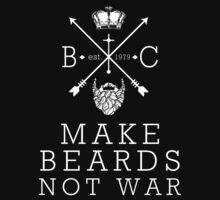 Make Beards Not War  by mijumi