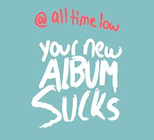 all time low your new album sucks (nothing personal) by girlpower