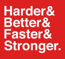 Harder & Better & Faster & Stronger. by Aguvagu