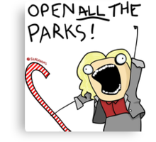 Open ALL The Parks!  Canvas Print