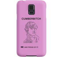 Cumberbitch and proud of it! Samsung Galaxy Case/Skin