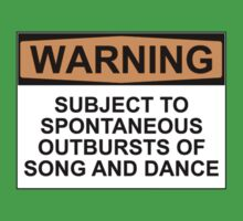 WARNING: SUBJECT TO SPONTANEOUS OUTBURSTS OF SONG AND DANCE T-Shirt