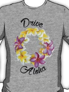 Drive Aloha - Black Letters T-Shirt