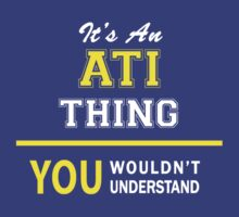 It's An ATI thing, you wouldn't understand !! by satro