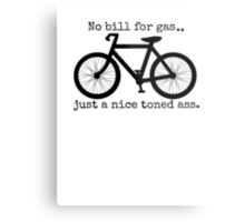 no bill for gas, just a nice toned ass Metal Print