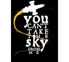 You can't take the sky from me - white text variant Photographic Print