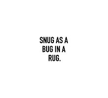 SNUG AS A BUG IN A RUG DESIGN by mosqitobite