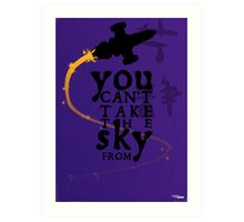 You can't take the sky from me.  Art Print