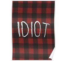 IDIOT (Red Flannel) Poster