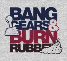 BANG GEARS  & BURN RUBBER (6) by PlanDesigner