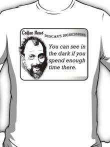 You can see in the dark if you spend enough time there. T-Shirt