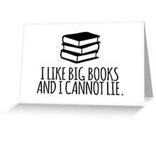 Funny Limited Edition 'I like Big Books and I Cannot Lie' T-Shirt Greeting Card