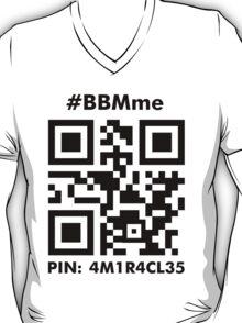 #BBMme ~ PIN: 4M1R4CL35 [B/W] T-Shirt