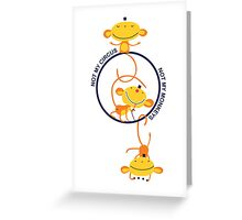 not my circus, not my monkeys! Greeting Card