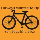 I always Wanted To Fly, So I bought a bike by Rob Price