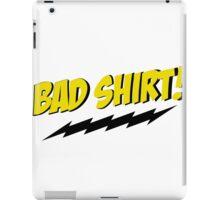bazinga bad shirt iPad Case/Skin