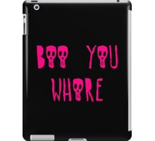 Boo you whore iPad Case/Skin