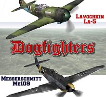 Dogfighters: La5 vs Me109 by Mil Merchant
