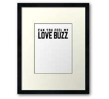 LOVE BUZZ Framed Print