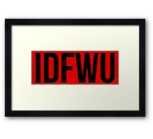 Big Sean IDFWU Framed Print
