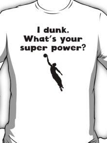 I Dunk Super Power T-Shirt