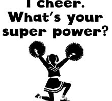 I Cheer Super Power by kwg2200