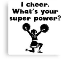 I Cheer Super Power Canvas Print