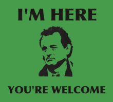 Bill Murray - I'm Here You're Welcome by ZSBakerStreet