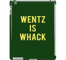 """WENTZ IS WHACK"" T-shirt iPad Case/Skin"