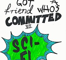 committed to sci-fi by o-my-morgan