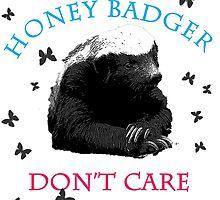Honey Badger Don't Care by Amanda Holmes